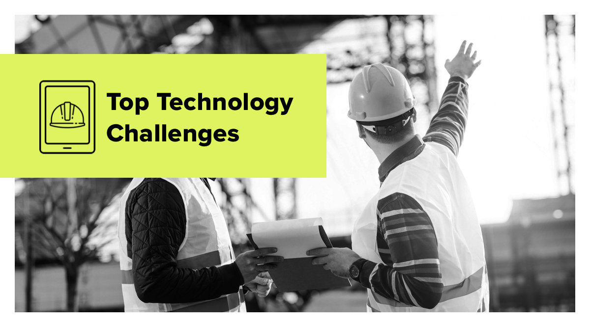 Top Construction Technology Challenges